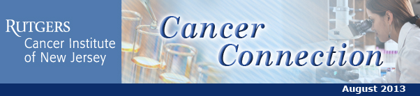 The Cancer Institute of New Jersey's Cancer Connection, August 2013